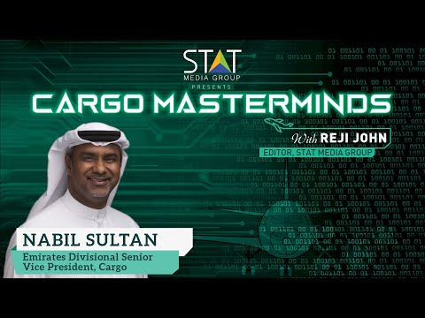 Nabil Sultan, Emirates Divisional Senior Vice President Cargo joins Cargo Masterminds series